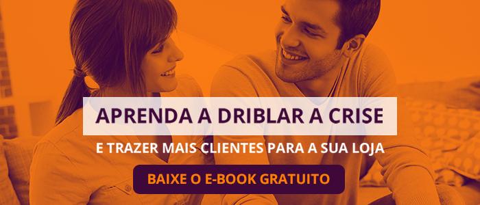 E-book - Aprenda a driblar a crise e trazer mais clientes para sua lojas - Clique para baixar grátis